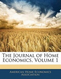 The Journal Of Home Economics, Volume 1