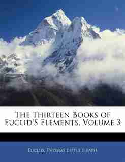 The Thirteen Books Of Euclid's Elements, Volume 3 by Thomas Little Heath