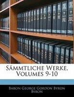 Sämmtliche Werke, Volumes 9-10