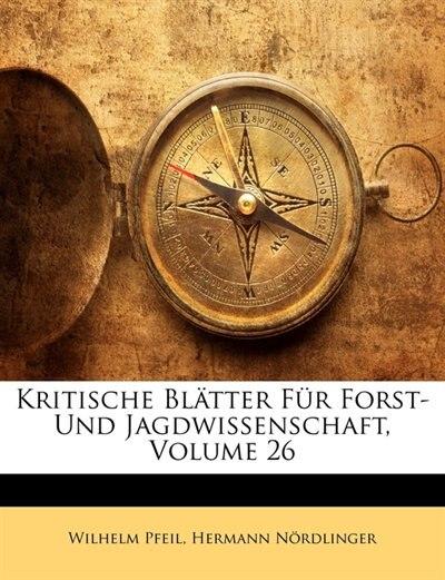 Kritische Blätter Für Forst- Und Jagdwissenschaft by Wilhelm Pfeil