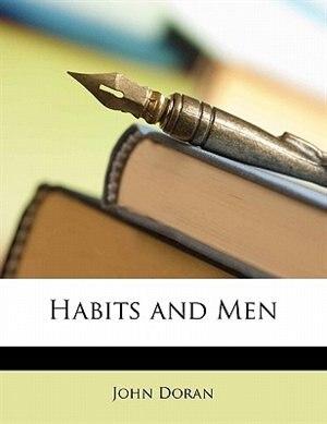 Habits And Men by John Doran