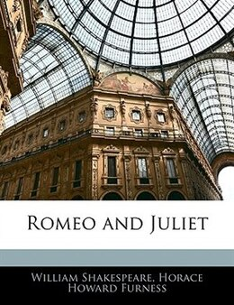 Book Romeo And Juliet by Horace Howard Furness