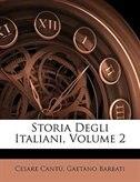 Storia Degli Italiani, Volume 2 by Cesare Cant·