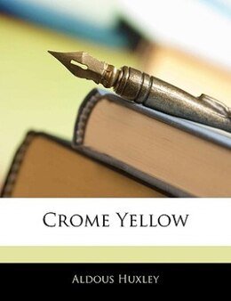 Book Crome Yellow by Aldous Huxley