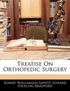Treatise On Orthopedic Surgery