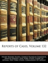 Reports Of Cases, Volume 132