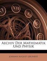 Aechiv Der Mathematik Und Physik
