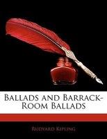Ballads And Barrack-room Ballads
