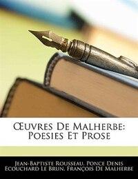 Uvres de Malherbe: Poesies Et Prose