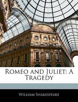 Book Romeo And Juliet: A Tragedy by William Shakespeare