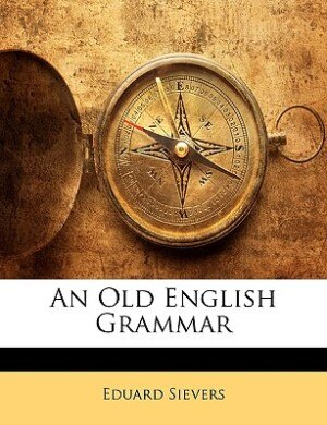 An Old English Grammar by Eduard Sievers