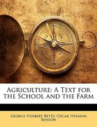 Agriculture: A Text For The School And The Farm