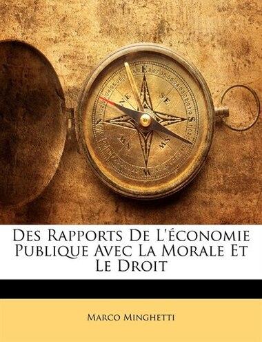 Des Rapports De L'économie Publique Avec La Morale Et Le Droit de Marco Minghetti