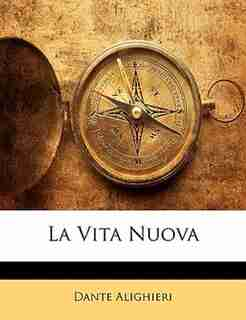 La Vita Nuova by Dante Alighieri