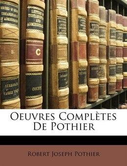 Book Oeuvres Complètes De Pothier by Robert Joseph Pothier