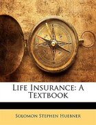 Life Insurance: A Textbook