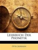 Lehrbuch Der Phonetik by Otto Jespersen