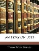 An Essay On Uses