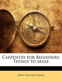 Carpentry For Beginners: Things To Make
