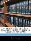 Allgemeine Therapie Der Krankheiten Der Weiblichen Geschlechtsorgane