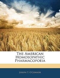 The American Homoeopathic Pharmacopoeia