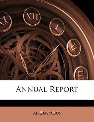 Annual Report by Anonymous