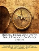 Book Modern Filing And How To File: A Textbook On Office System by William David Wigent