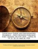 Emergency Tariff And Antidumping: Hearings ... Sixty-seventh Congress, First Session, On H.r. 2435…