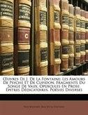 Ouvres De J. De La Fontaine: Les Amours De Psyché Et De Cupidon. Fragments Du Songe De Vaux…