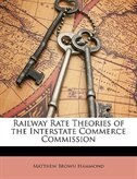 Railway Rate Theories Of The Interstate Commerce Commission