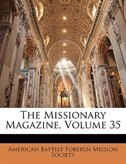The Missionary Magazine, Volume 35 de American Baptist Foreign Mission Society