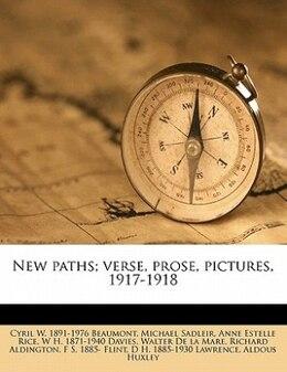 Book New Paths; Verse, Prose, Pictures, 1917-1918 by Richard Aldington