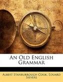 An Old English Grammar by Albert Stanburrough Cook
