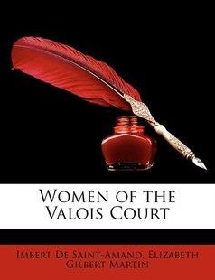 Women Of The Valois Court