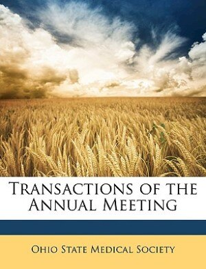 Transactions of the Annual Meeting by Ohio State Medical Society