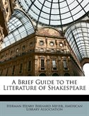 A Brief Guide to the Literature of Shakespeare by American Library Association