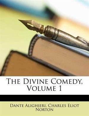 The Divine Comedy, Volume 1 by Dante Alighieri