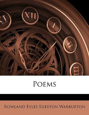 Poems by Rowland Eyles Egerton Warburton