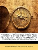 Arguments of Counsel in the Court of Appeals of the State of New York: Upon the Power of Congress…
