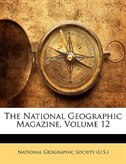 The National Geographic Magazine, Volume 12