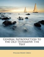 General Introduction to the Old Testament: The Text