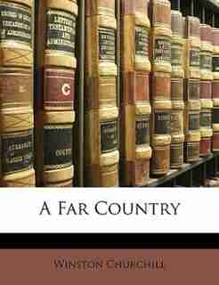 A Far Country by Winston Churchill