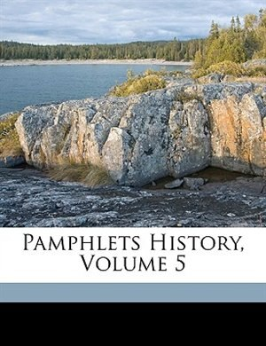Pamphlets History. by Anonymous