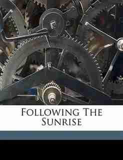 Following The Sunrise by Helen Barrett Montgomery
