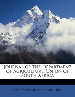 Journal Of The Department Of Agriculture, Union Of South Africa Volume 5 1922 by South Africa. Dept. Of Agriculture