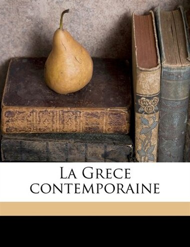 La Grece contemporaine by Edmond About