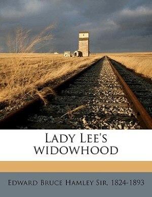 Lady Lee's Widowhood Volume 1 by Edward Bruce Hamley