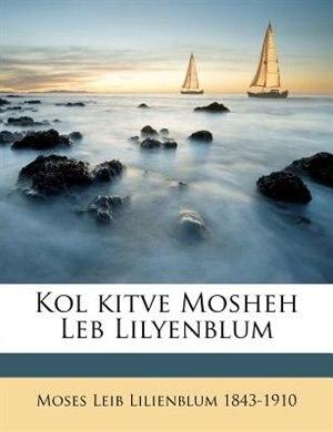 Kol kitve Mosheh Leb Lilyenblum Volume 4 de Moses Leib Lilienblum
