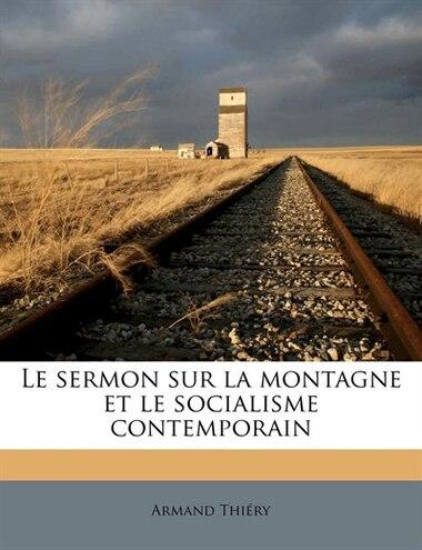 Le sermon sur la montagne et le socialisme contemporain by Armand Thiéry