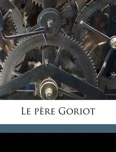 Le Père Goriot by Honoré de Balzac